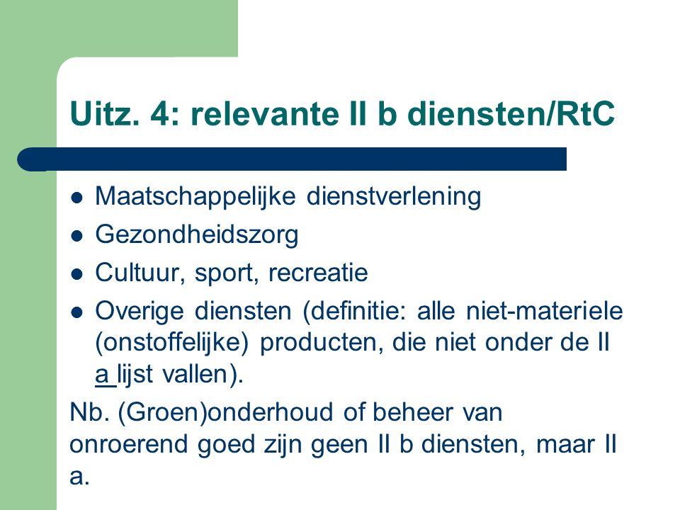 Uitz. 4: relevante II b diensten/RtC
