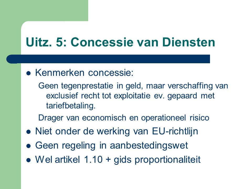 Uitz. 5: Concessie van Diensten