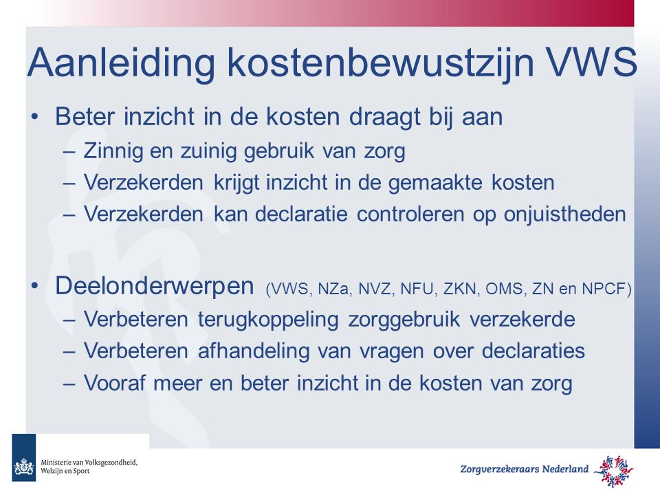 Aanleiding kostenbewustzijn VWS