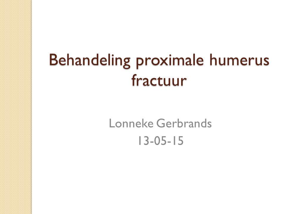 Behandeling proximale humerus fractuur