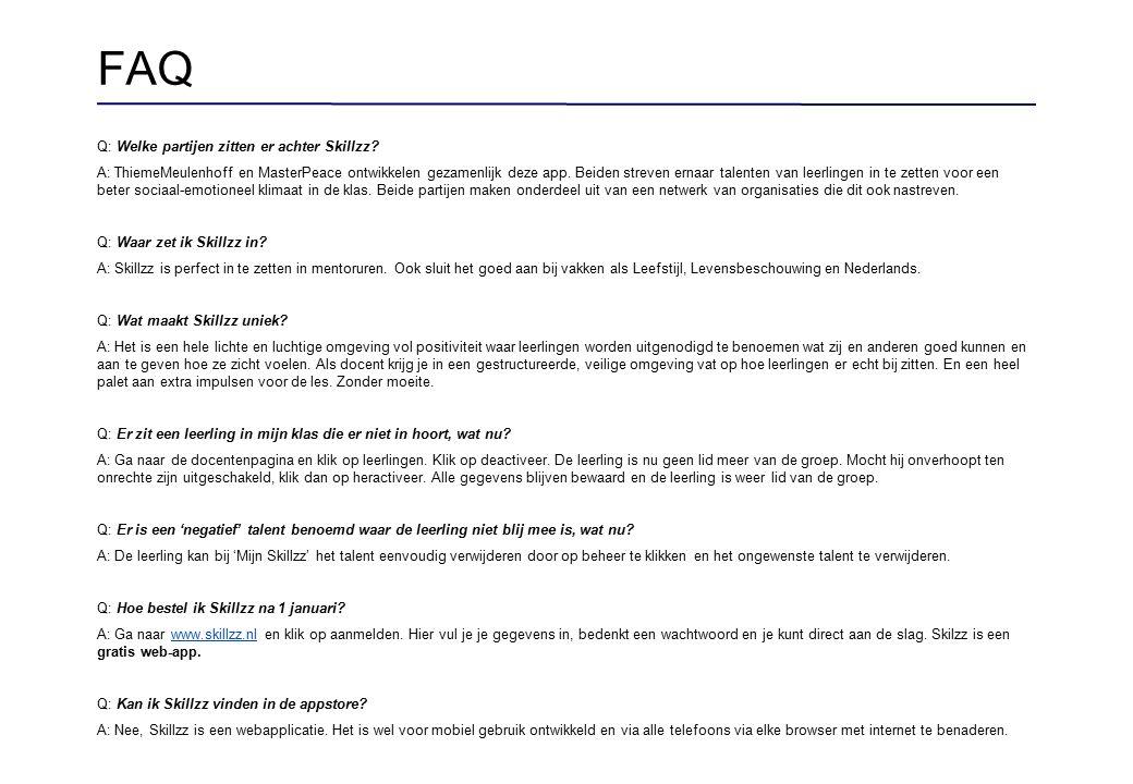 FAQ Q: Heb ik internet nodig. A: Ja, Skillzz is een online applicatie.