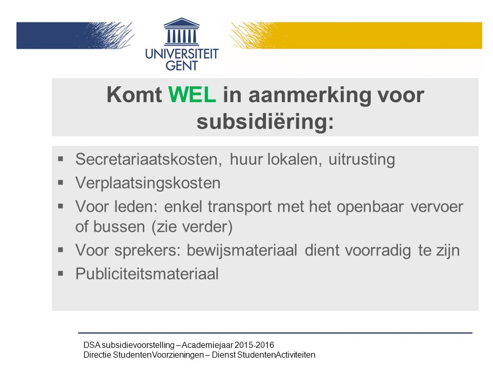 Komt WEL in aanmerking voor subsidiëring: