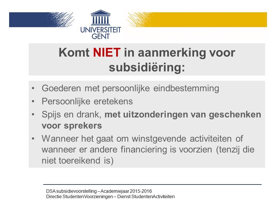 Komt NIET in aanmerking voor subsidiëring: