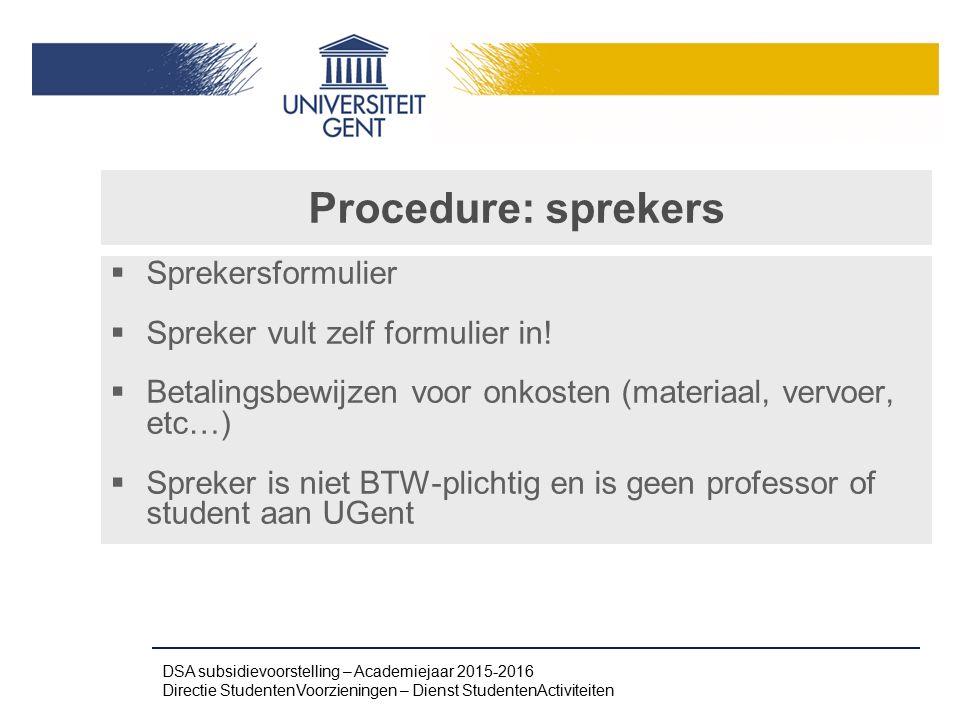 Procedure: sprekers Sprekersformulier Spreker vult zelf formulier in!