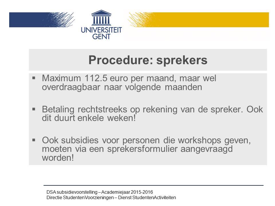 Procedure: sprekers Maximum 112.5 euro per maand, maar wel overdraagbaar naar volgende maanden.