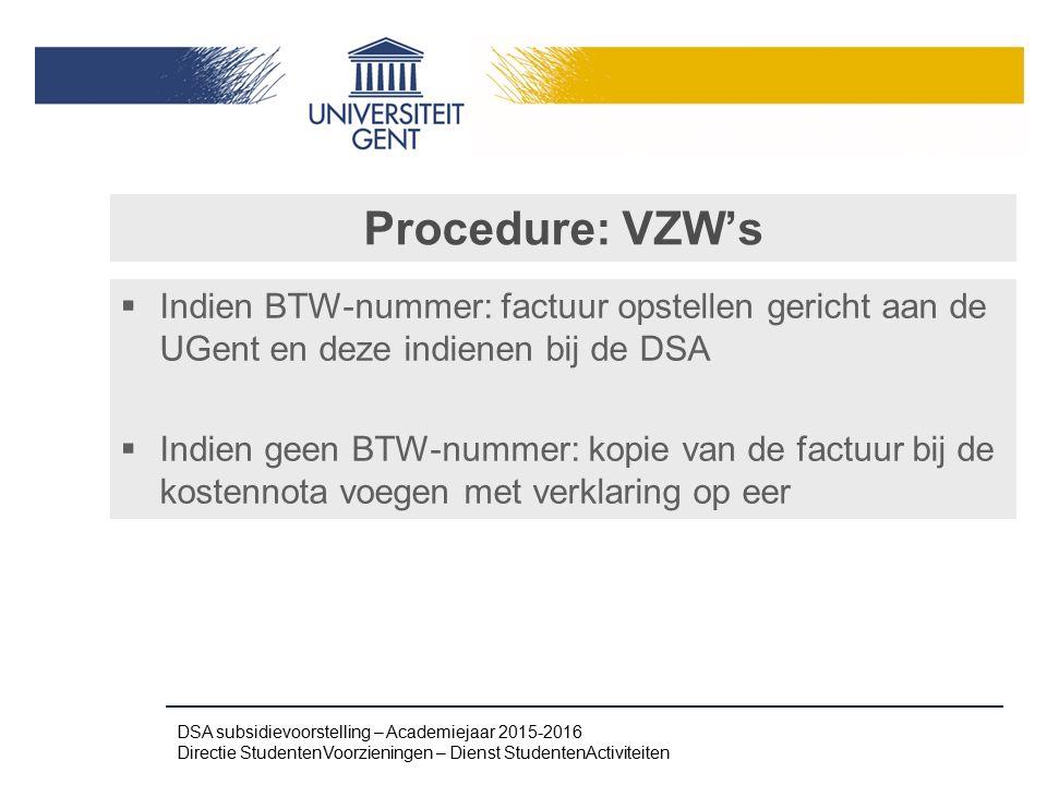 Procedure: VZW's Indien BTW-nummer: factuur opstellen gericht aan de UGent en deze indienen bij de DSA.