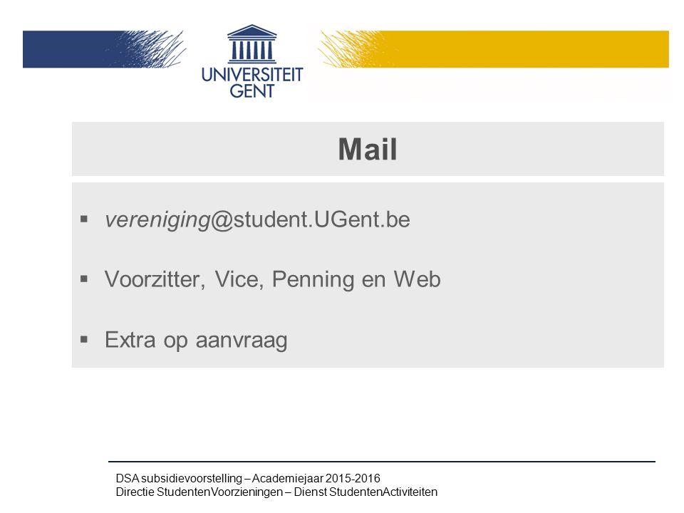 Mail vereniging@student.UGent.be Voorzitter, Vice, Penning en Web