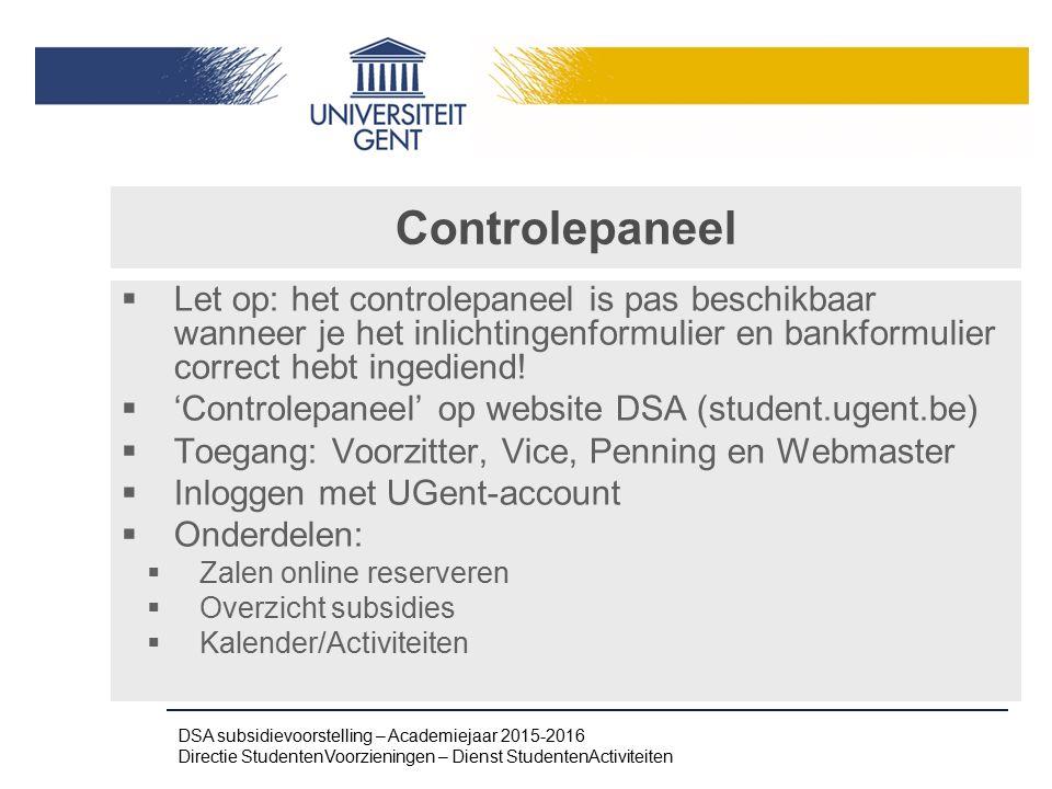 Controlepaneel Let op: het controlepaneel is pas beschikbaar wanneer je het inlichtingenformulier en bankformulier correct hebt ingediend!