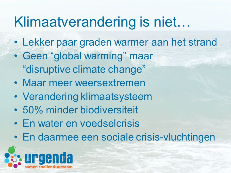 Klimaatverandering is niet…