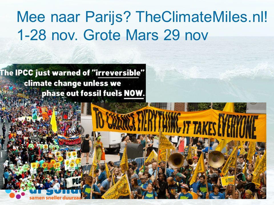Mee naar Parijs TheClimateMiles.nl! 1-28 nov. Grote Mars 29 nov