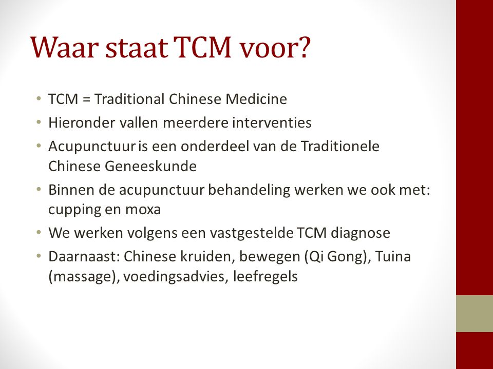 Waar staat TCM voor TCM = Traditional Chinese Medicine