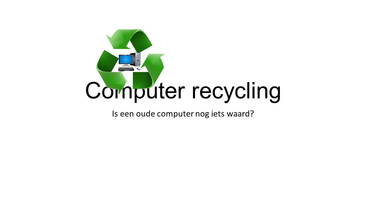 Is een oude computer nog iets waard