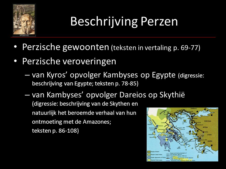 Beschrijving Perzen Perzische gewoonten (teksten in vertaling p. 69-77) Perzische veroveringen.
