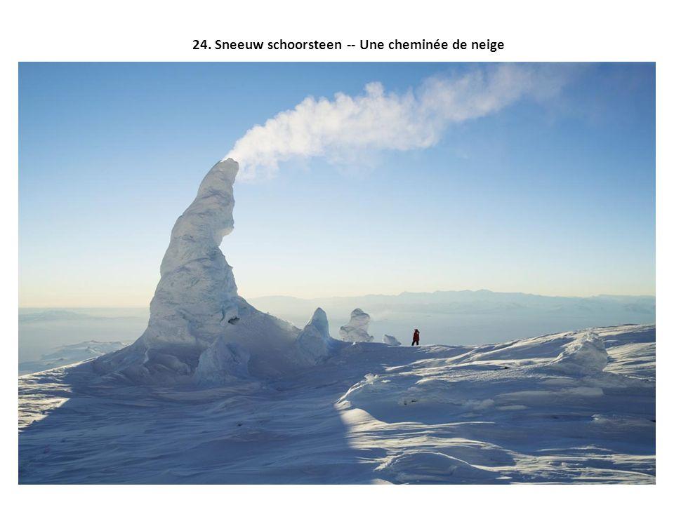 24. Sneeuw schoorsteen -- Une cheminée de neige