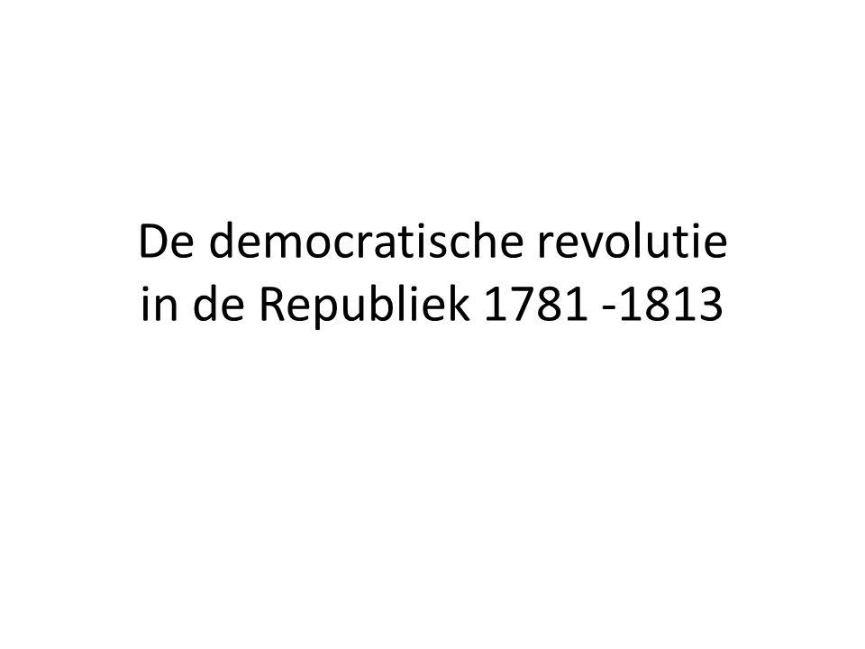 De democratische revolutie in de Republiek 1781 -1813