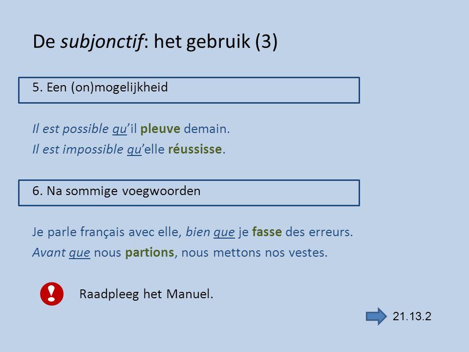 De subjonctif: het gebruik (3)