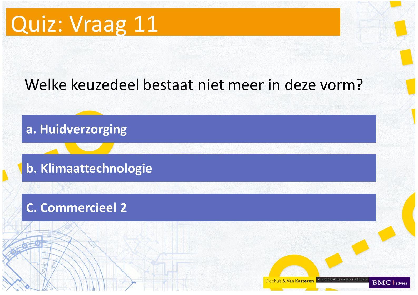Quiz: Vraag 11 Welke keuzedeel bestaat niet meer in deze vorm