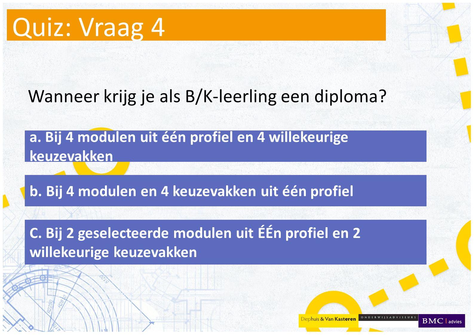 Quiz: Vraag 4 Wanneer krijg je als B/K-leerling een diploma
