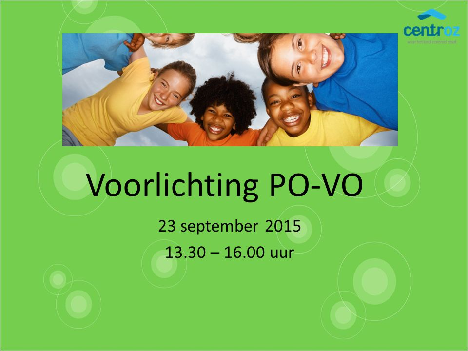 Voorlichting PO-VO 23 september 2015 13.30 – 16.00 uur