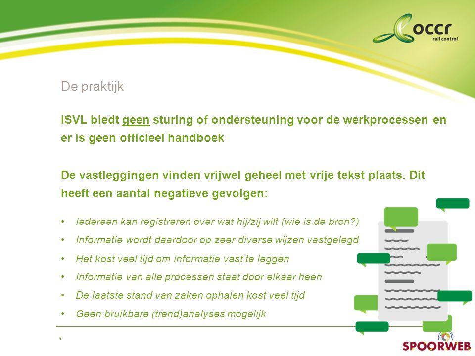 De praktijk ISVL biedt geen sturing of ondersteuning voor de werkprocessen en er is geen officieel handboek.