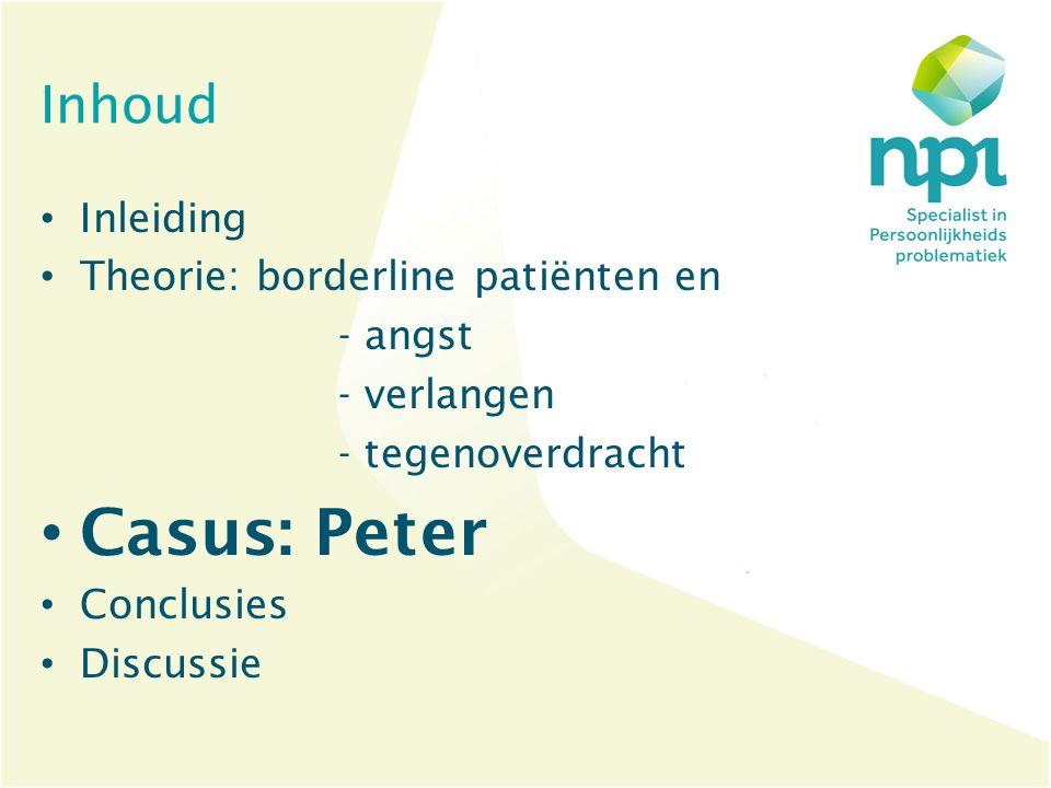 Casus: Peter Inhoud Inleiding Theorie: borderline patiënten en - angst