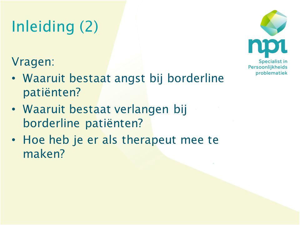 Inleiding (2) Vragen: Waaruit bestaat angst bij borderline patiënten