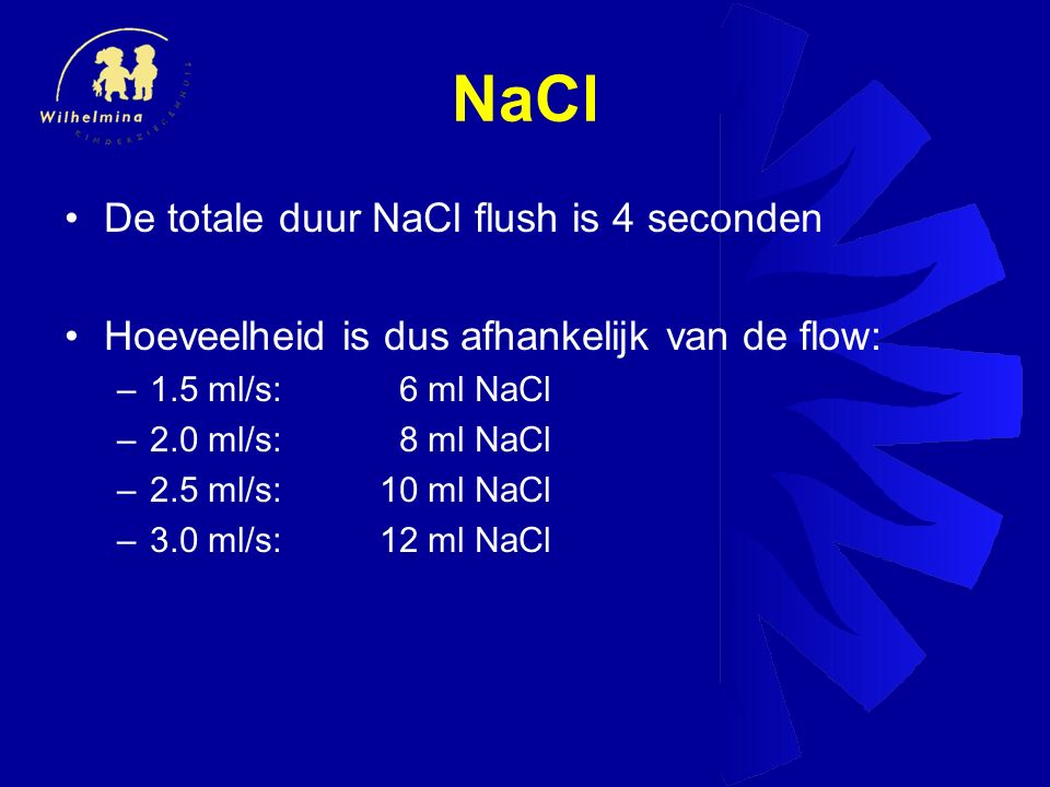 NaCl De totale duur NaCl flush is 4 seconden