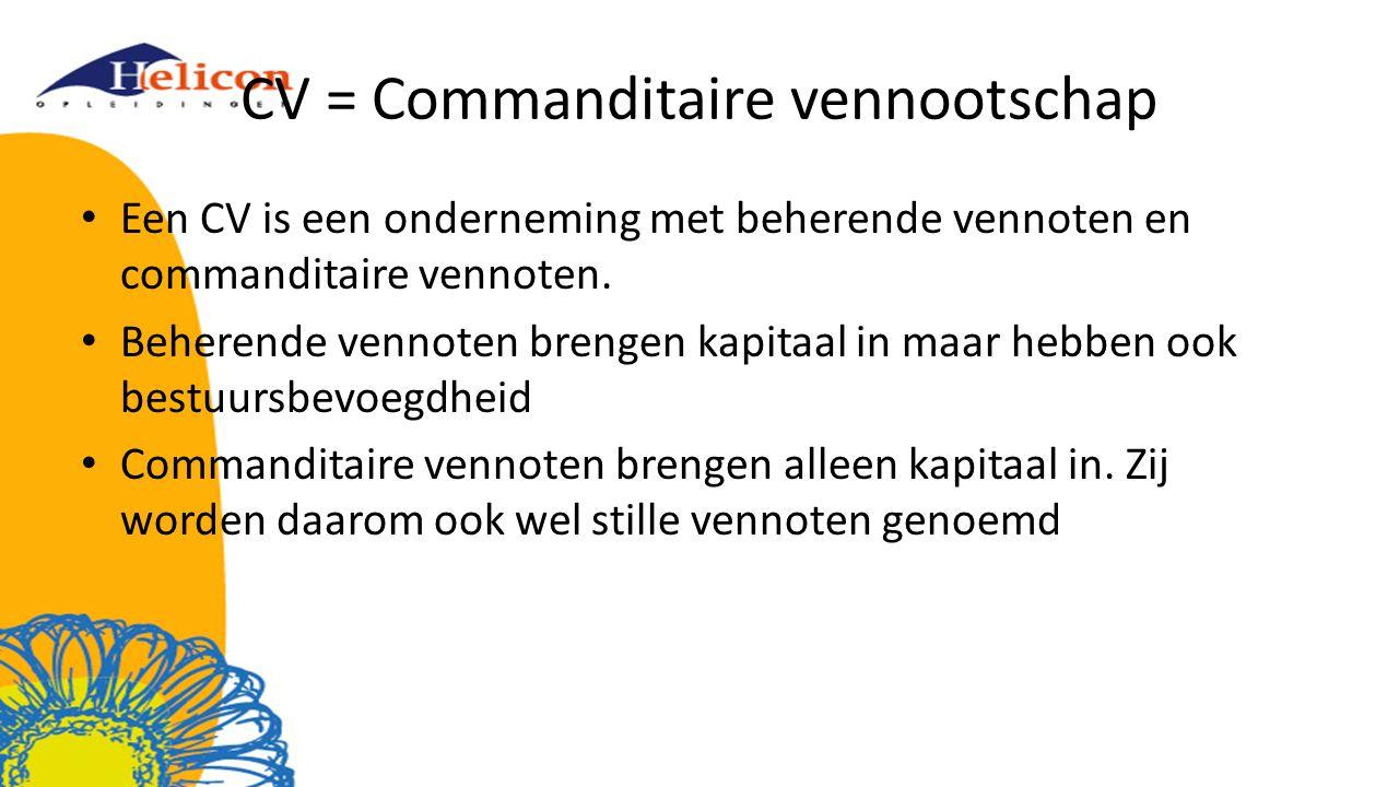 CV = Commanditaire vennootschap
