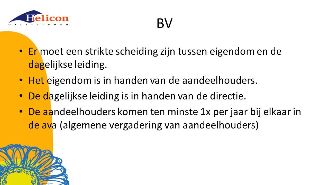 BV Er moet een strikte scheiding zijn tussen eigendom en de dagelijkse leiding. Het eigendom is in handen van de aandeelhouders.
