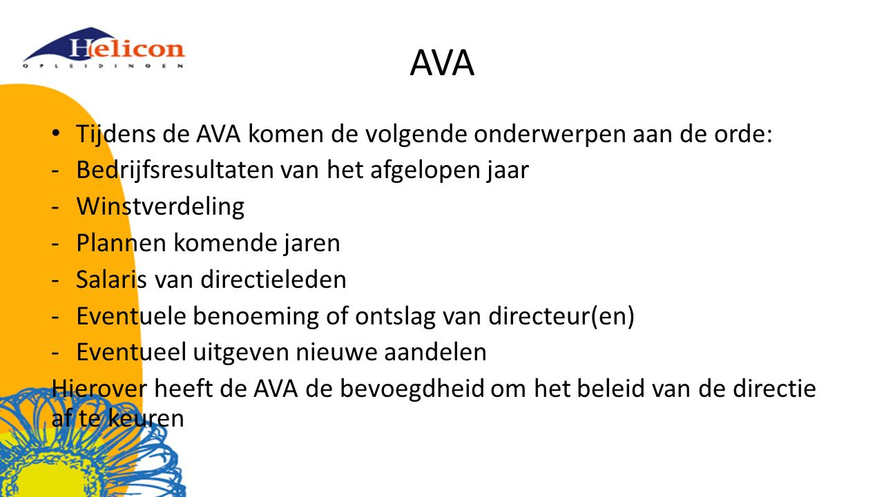 AVA Tijdens de AVA komen de volgende onderwerpen aan de orde: