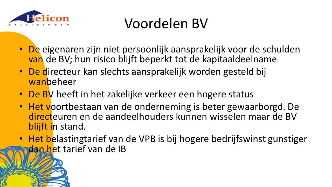 Voordelen BV De eigenaren zijn niet persoonlijk aansprakelijk voor de schulden van de BV; hun risico blijft beperkt tot de kapitaaldeelname.