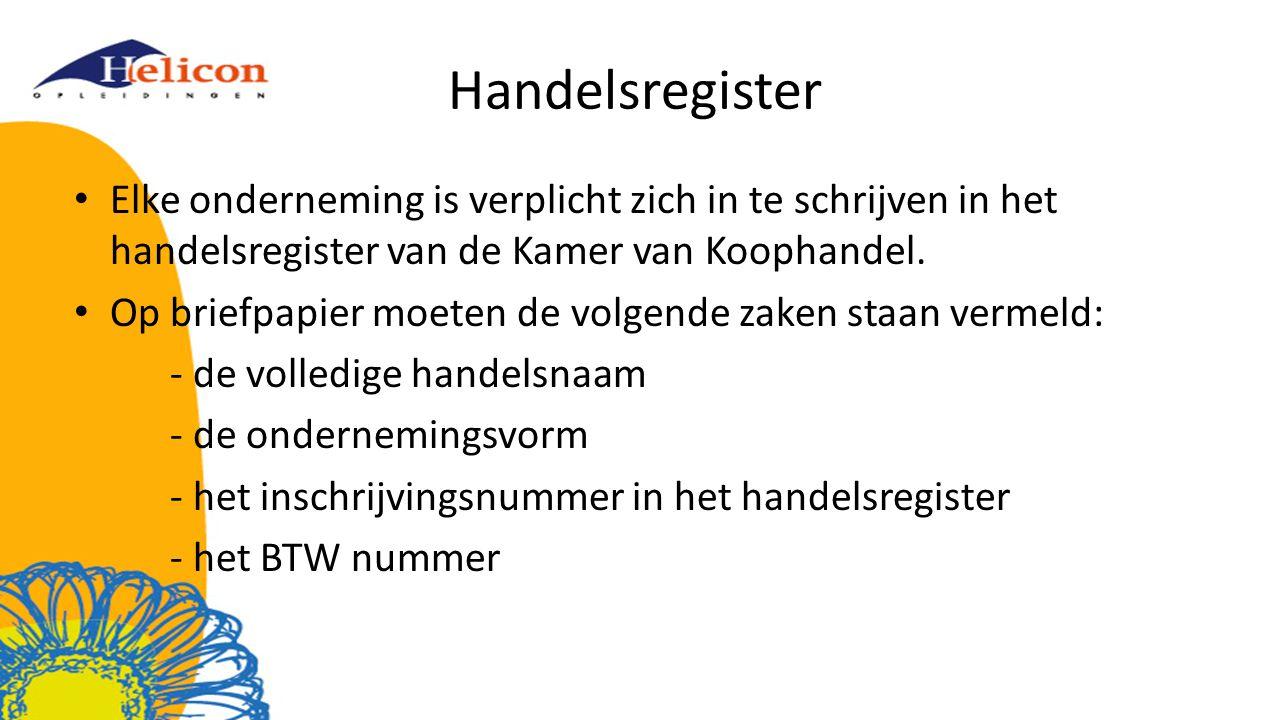 Handelsregister Elke onderneming is verplicht zich in te schrijven in het handelsregister van de Kamer van Koophandel.