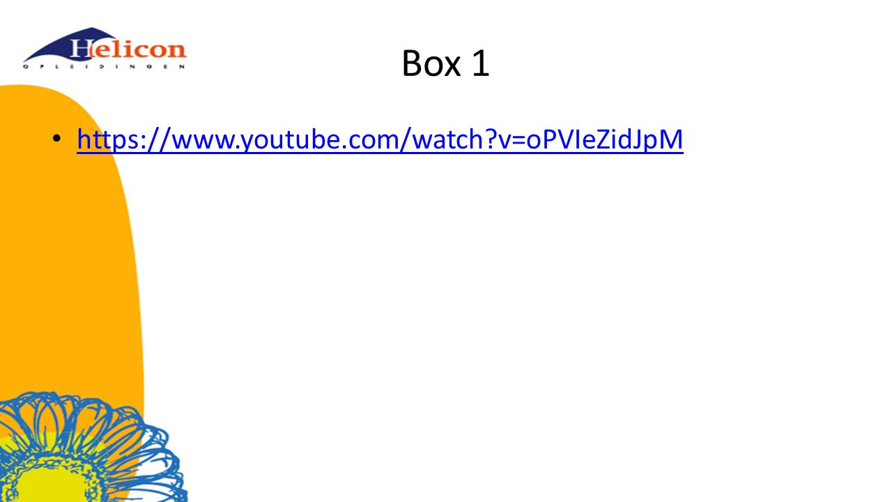 Box 1 https://www.youtube.com/watch v=oPVIeZidJpM