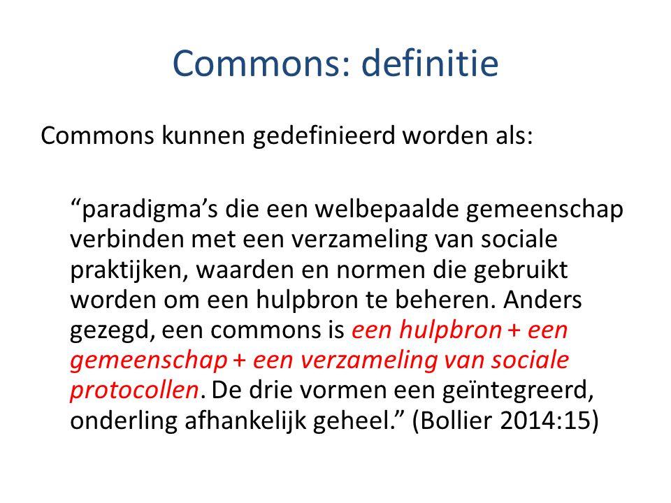 Commons: definitie Commons kunnen gedefinieerd worden als: