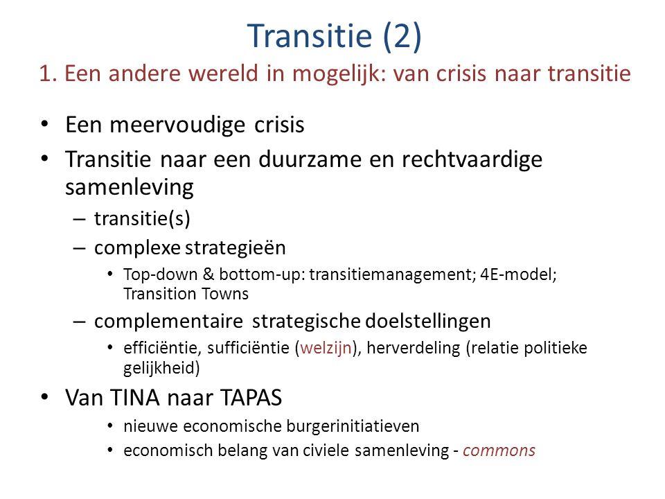 Transitie (2) 1. Een andere wereld in mogelijk: van crisis naar transitie