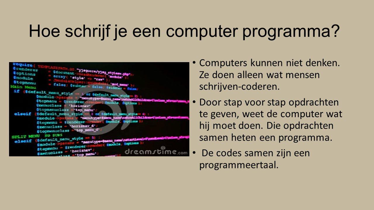 Hoe schrijf je een computer programma
