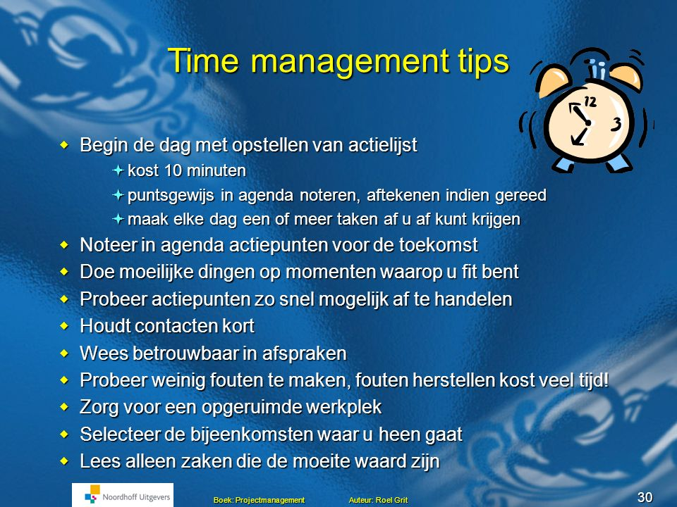 Time management tips Begin de dag met opstellen van actielijst