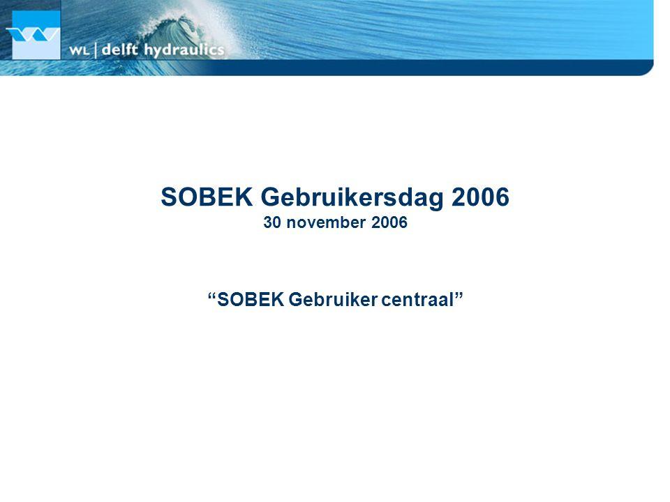 SOBEK Gebruikersdag 2006 30 november 2006