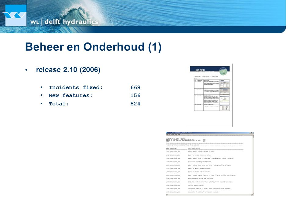 Beheer en Onderhoud (1) release 2.10 (2006) Incidents fixed: 668