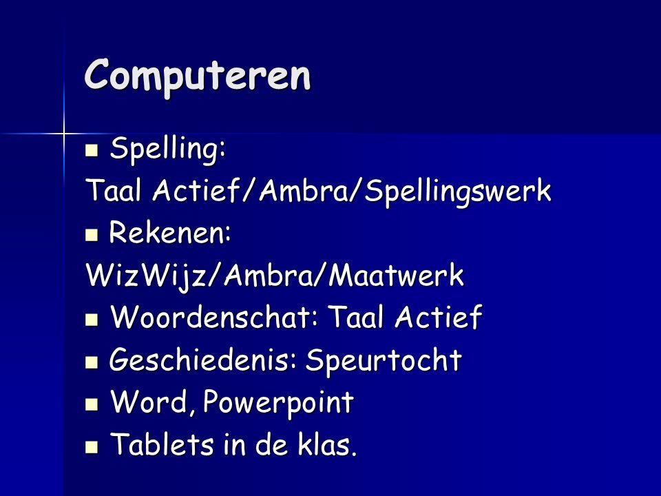 Computeren Spelling: Taal Actief/Ambra/Spellingswerk Rekenen:
