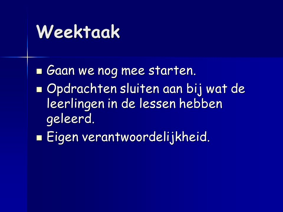 Weektaak Gaan we nog mee starten.
