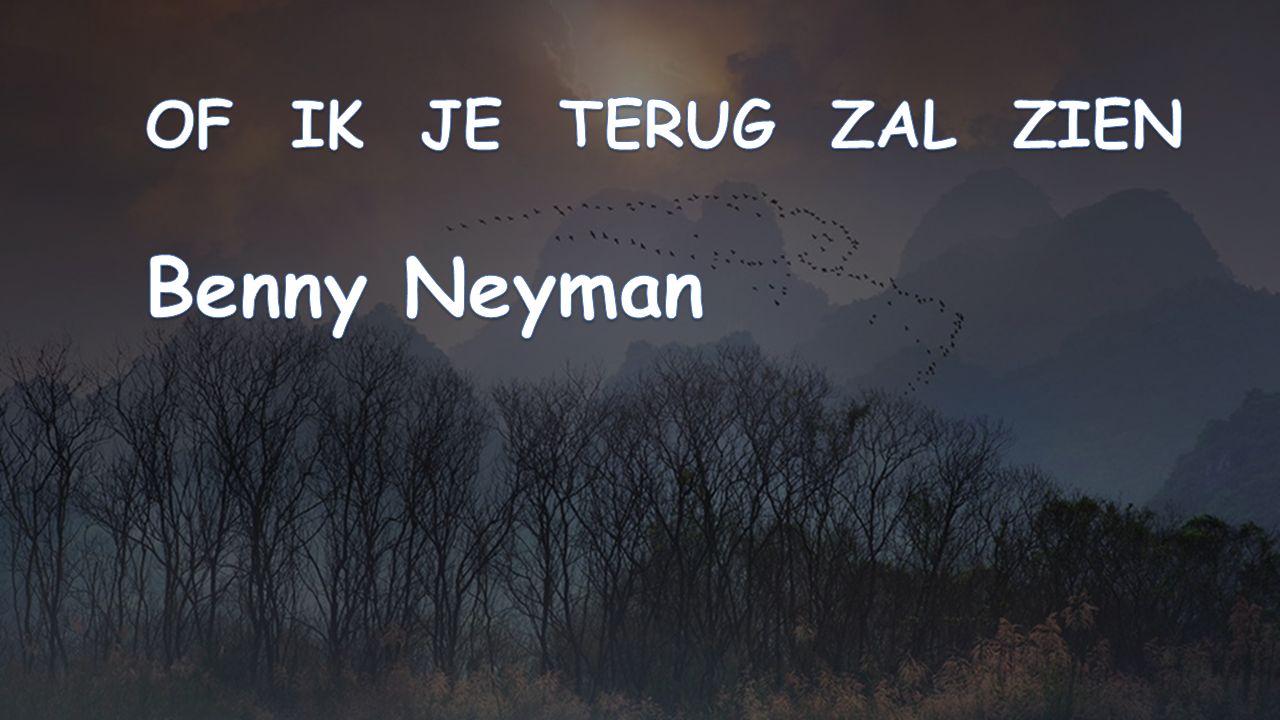OF IK JE TERUG ZAL ZIEN Benny Neyman