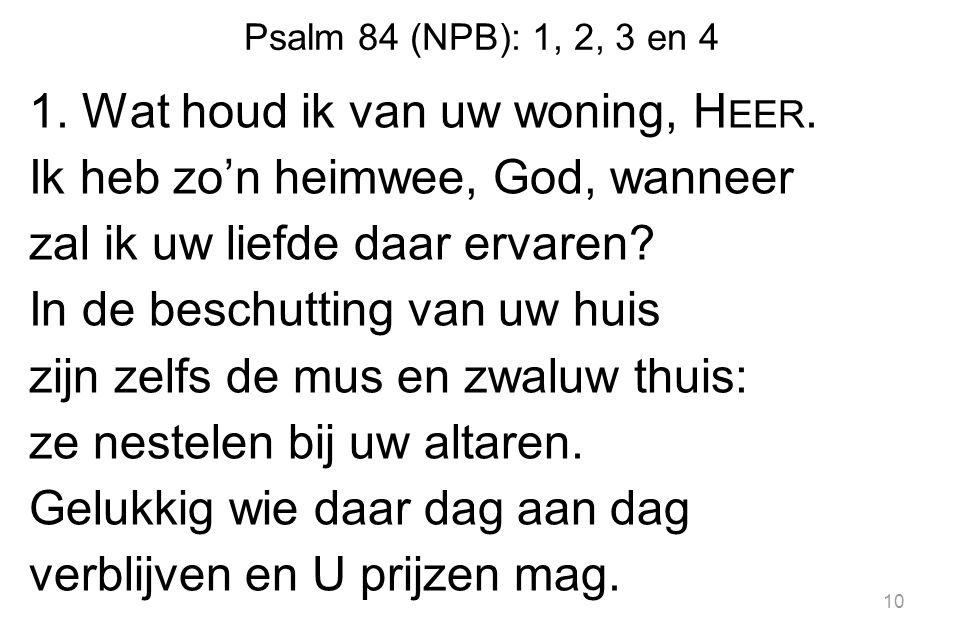 Psalm 84 (NPB): 1, 2, 3 en 4