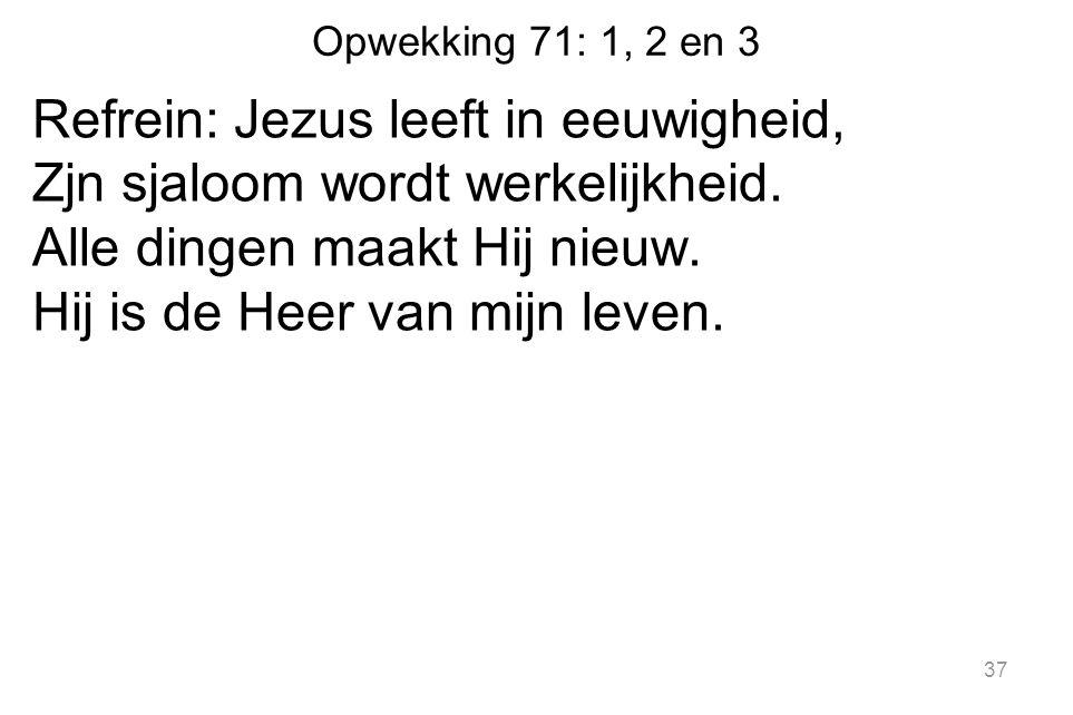 Opwekking 71: 1, 2 en 3