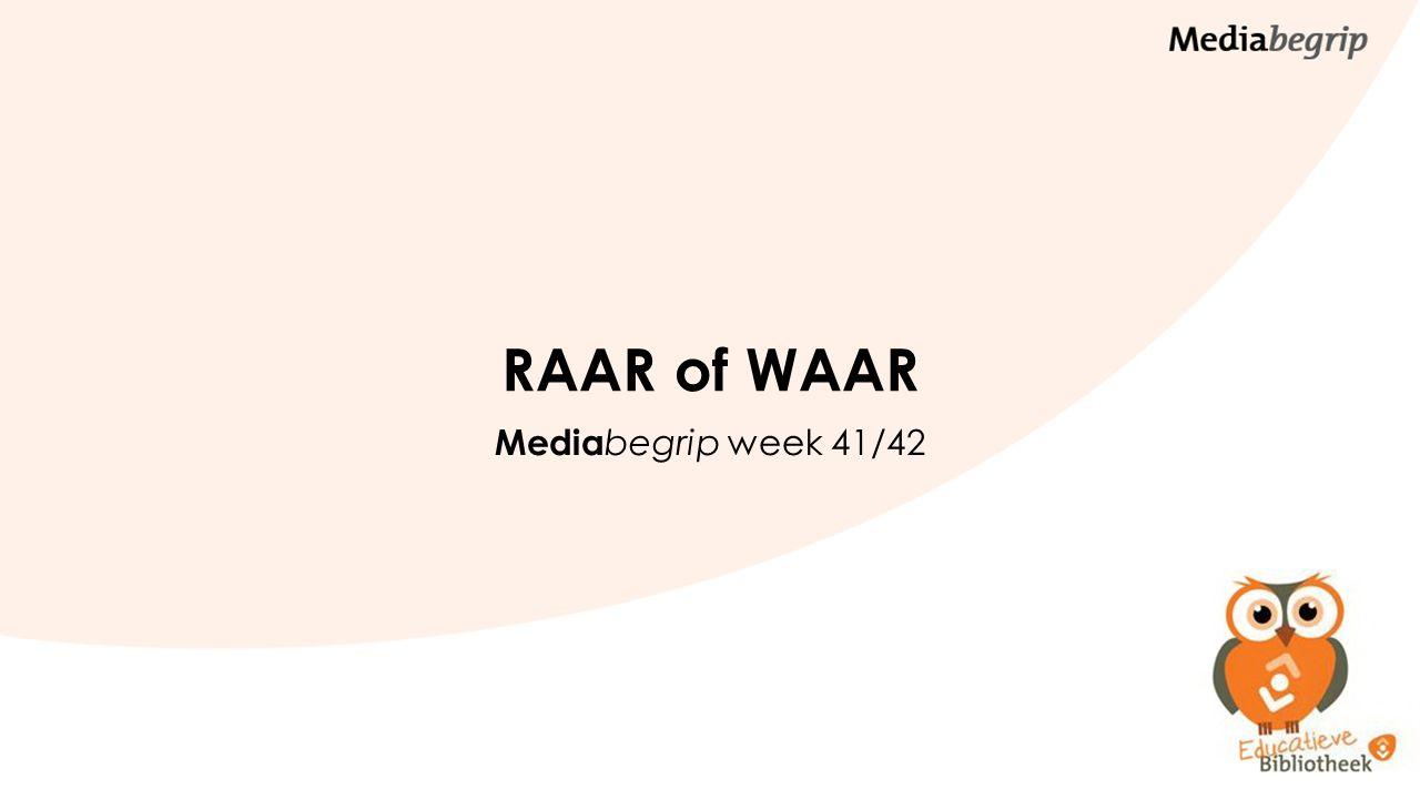 RAAR of WAAR Mediabegrip week 41/42