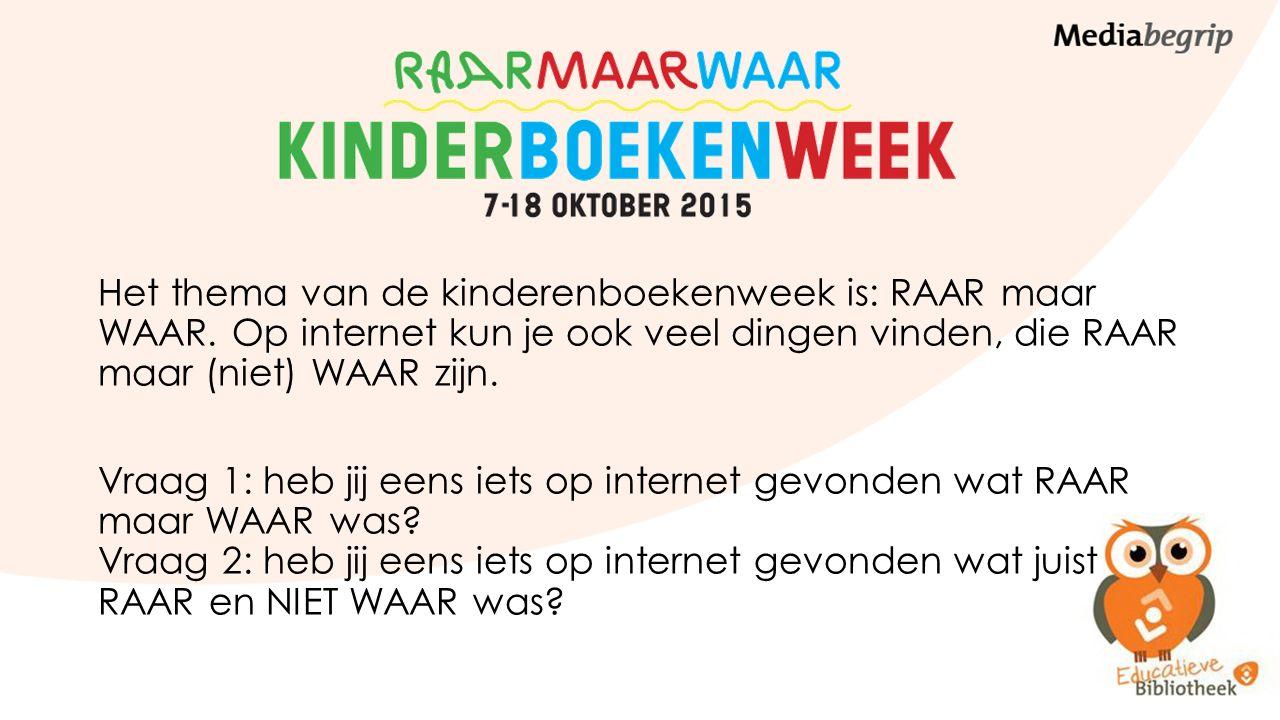 Het thema van de kinderenboekenweek is: RAAR maar WAAR