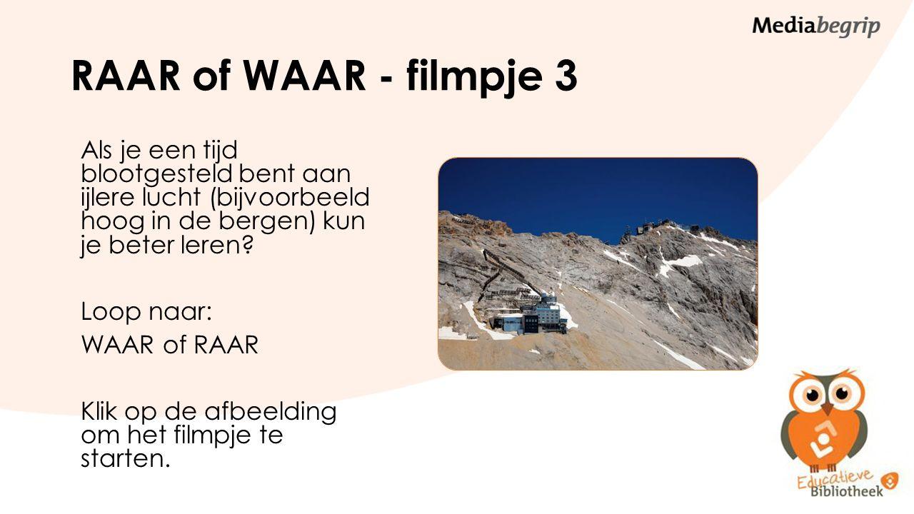RAAR of WAAR - filmpje 3
