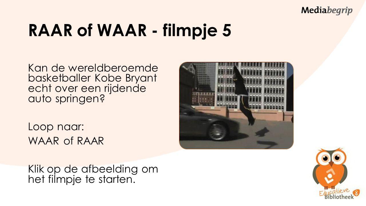 RAAR of WAAR - filmpje 5