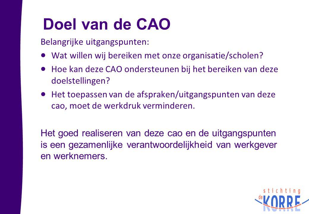 Doel van de CAO Belangrijke uitgangspunten: