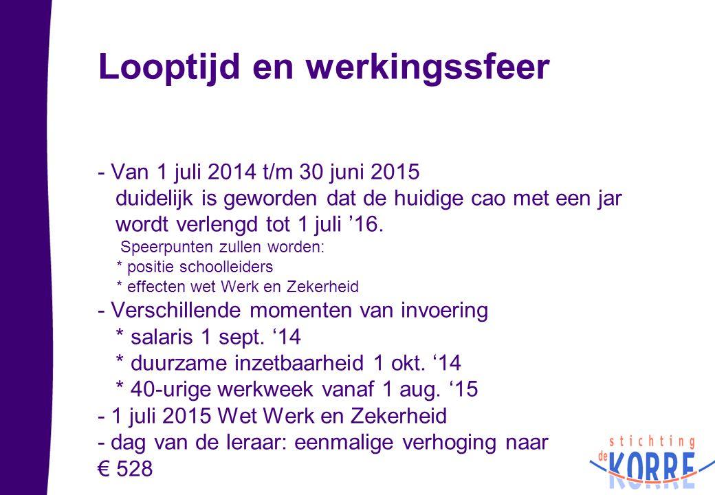 Looptijd en werkingssfeer - Van 1 juli 2014 t/m 30 juni 2015 duidelijk is geworden dat de huidige cao met een jar wordt verlengd tot 1 juli '16.
